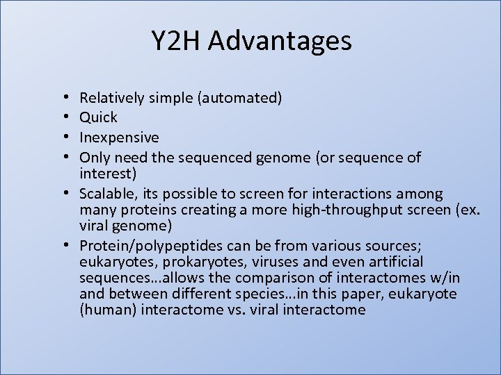 Y 2 H Advantages • • Relatively simple (automated) • Quick • Inexpensive http: