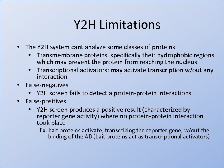 Y 2 H Limitations • The Y 2 H system cant analyze some classes