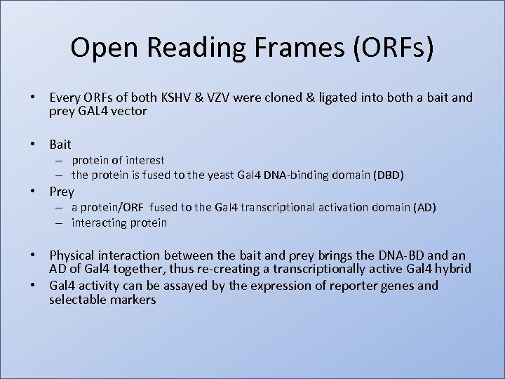 Open Reading Frames (ORFs) • Every ORFs of both KSHV & VZV were cloned