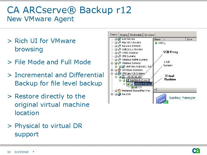 CA ARCserve® Backup r 12 New VMware Agent > Rich UI for VMware browsing