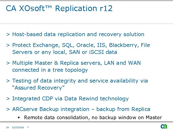 CA XOsoft™ Replication r 12 > Host-based data replication and recovery solution > Protect