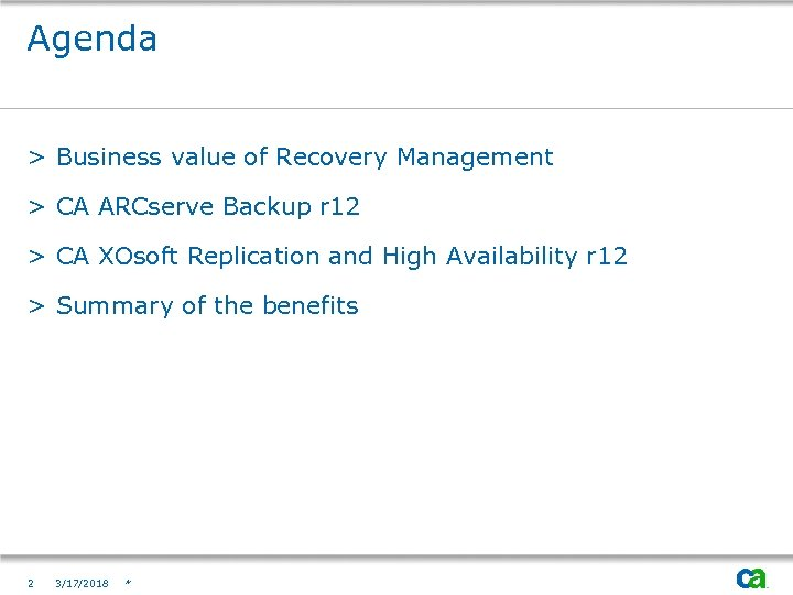 Agenda > Business value of Recovery Management > CA ARCserve Backup r 12 >