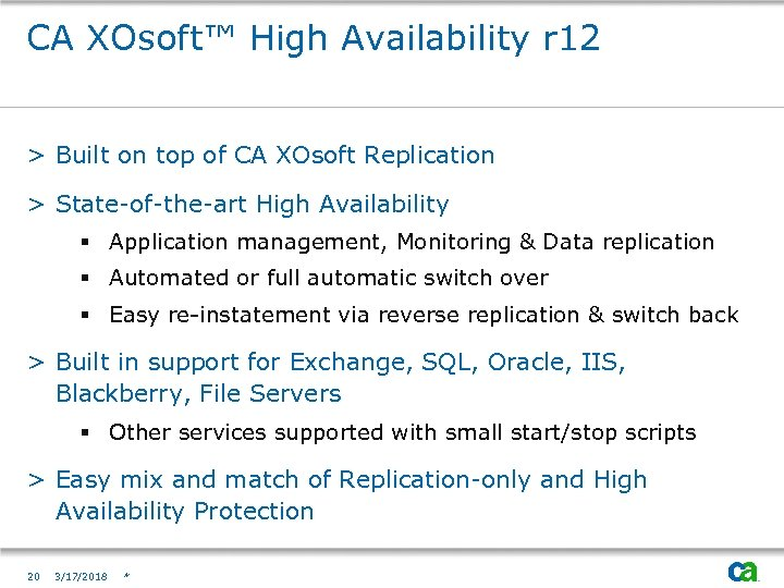 CA XOsoft™ High Availability r 12 > Built on top of CA XOsoft Replication