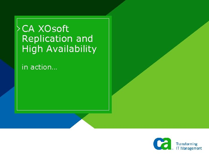 CA XOsoft Replication and High Availability in action…