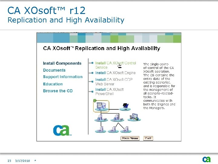 CA XOsoft™ r 12 Replication and High Availability 23 3/17/2018 *