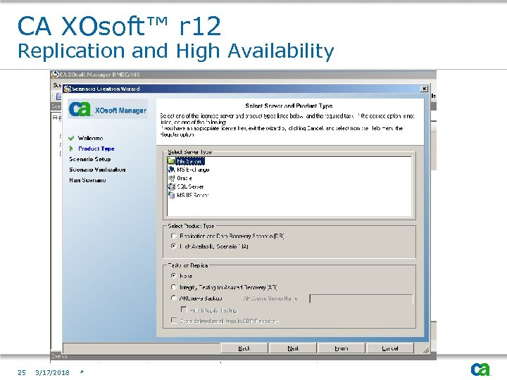 CA XOsoft™ r 12 Replication and High Availability 25 3/17/2018 *