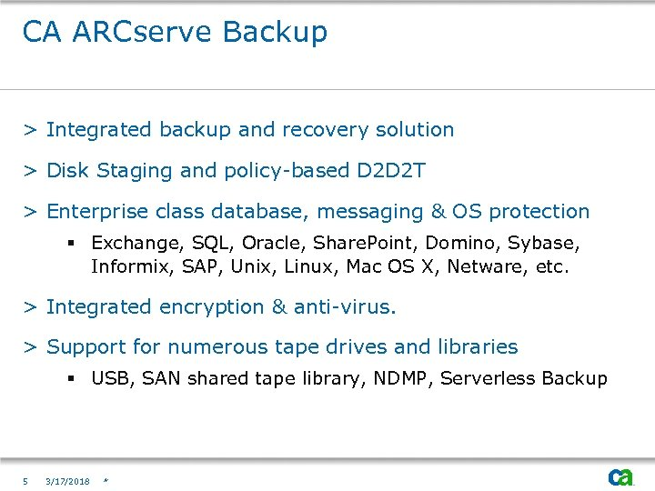 CA ARCserve Backup > Integrated backup and recovery solution > Disk Staging and policy-based