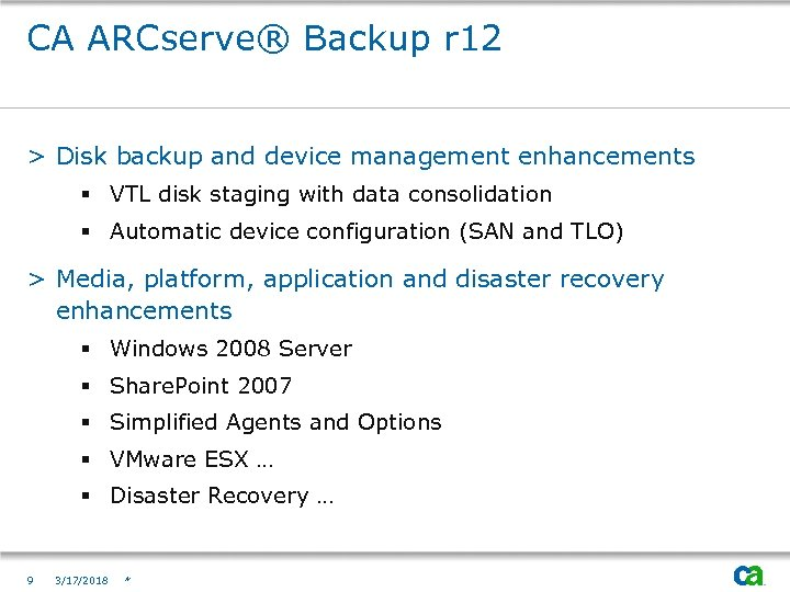 CA ARCserve® Backup r 12 > Disk backup and device management enhancements § VTL