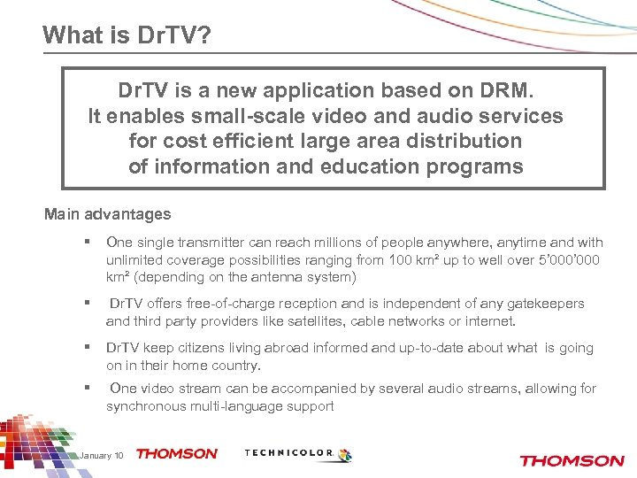 What is Dr. TV? Dr. TV is a new application based on DRM. It
