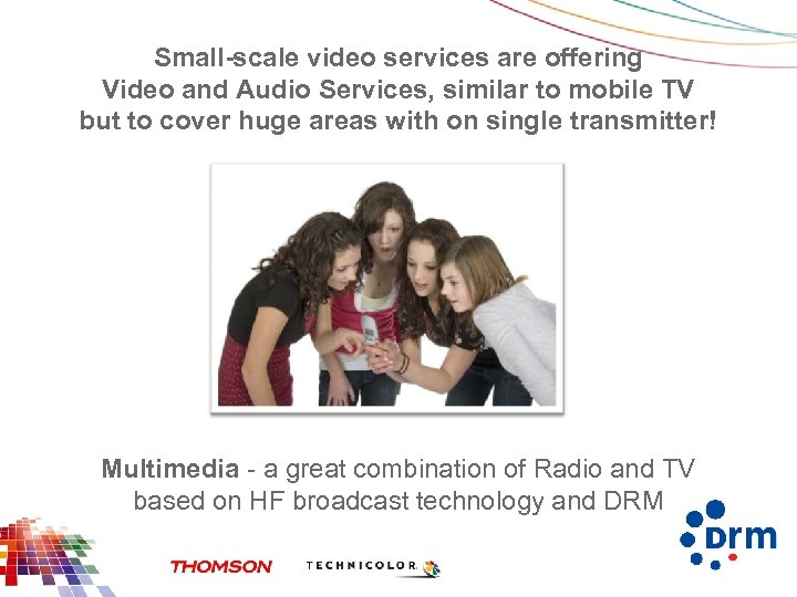 Small-scale video services are offering Video and Audio Services, similar to mobile TV but