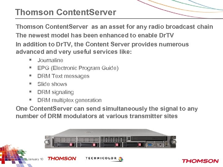 Thomson Content. Server as an asset for any radio broadcast chain The newest model