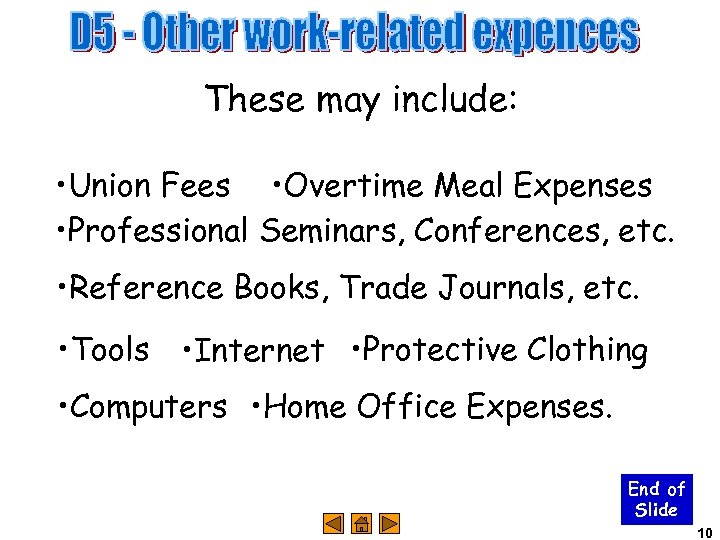 These may include: • Union Fees • Overtime Meal Expenses • Professional Seminars, Conferences,