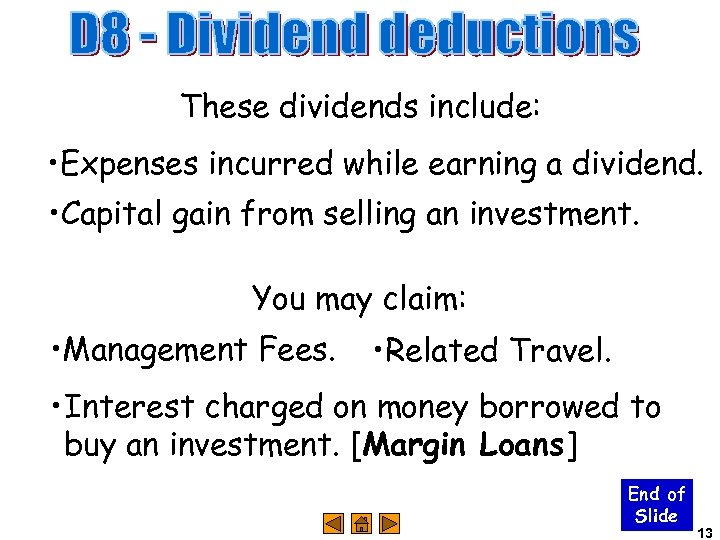 These dividends include: • Expenses incurred while earning a dividend. • Capital gain from