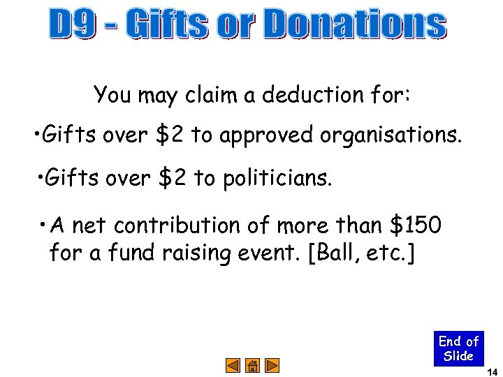 You may claim a deduction for: • Gifts over $2 to approved organisations. •