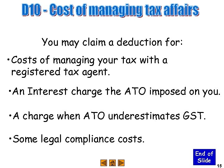 You may claim a deduction for: • Costs of managing your tax with a
