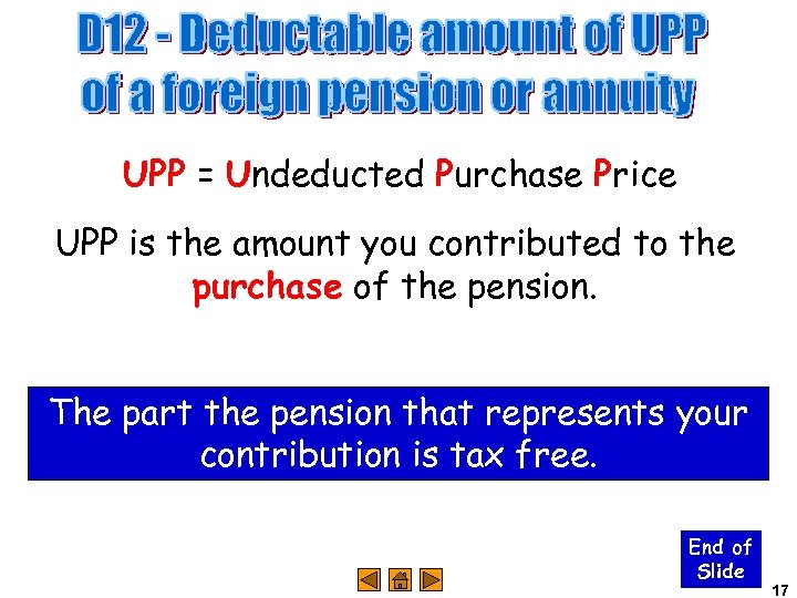 UPP = Undeducted Purchase Price UPP is the amount you contributed to the purchase