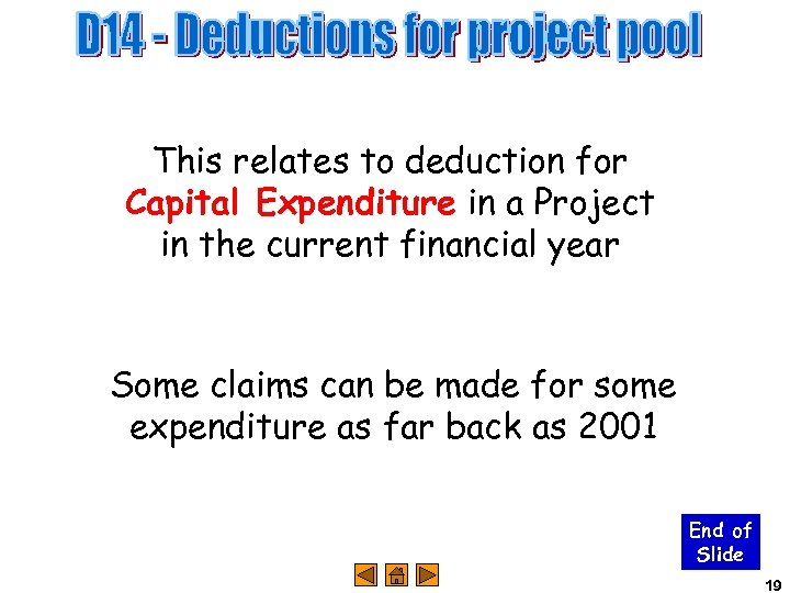 This relates to deduction for Capital Expenditure in a Project in the current financial