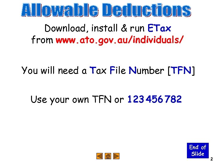 Download, install & run ETax from www. ato. gov. au/individuals/ You will need a