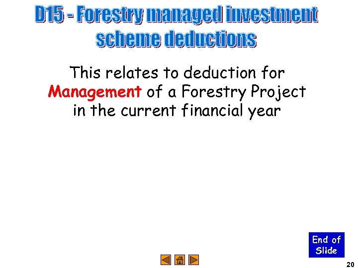 This relates to deduction for Management of a Forestry Project in the current financial