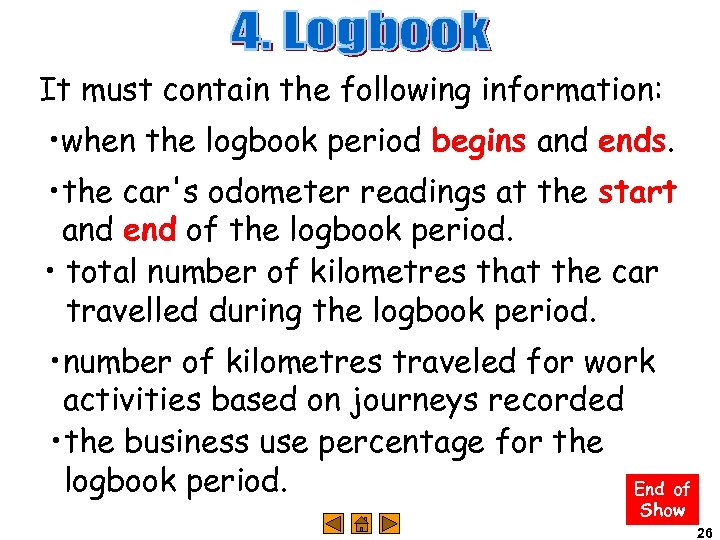 It must contain the following information: • when the logbook period begins and ends.