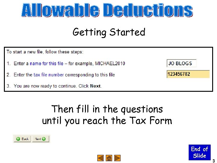 Getting Started Then fill in the questions until you reach the Tax Form End