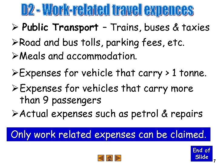 Ø Public Transport – Trains, buses & taxies ØRoad and bus tolls, parking fees,
