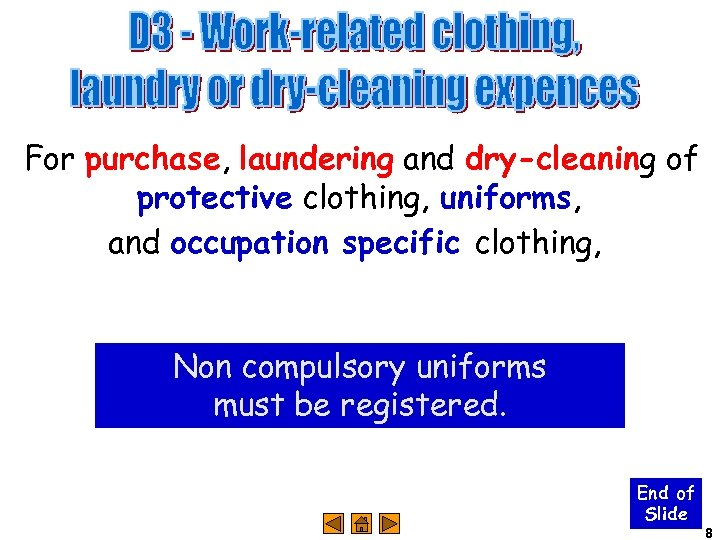 For purchase, laundering and dry-cleaning of protective clothing, uniforms, and occupation specific clothing, Non