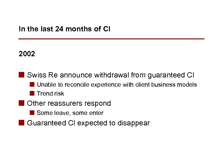In the last 24 months of CI 2002 n Swiss Re announce withdrawal from