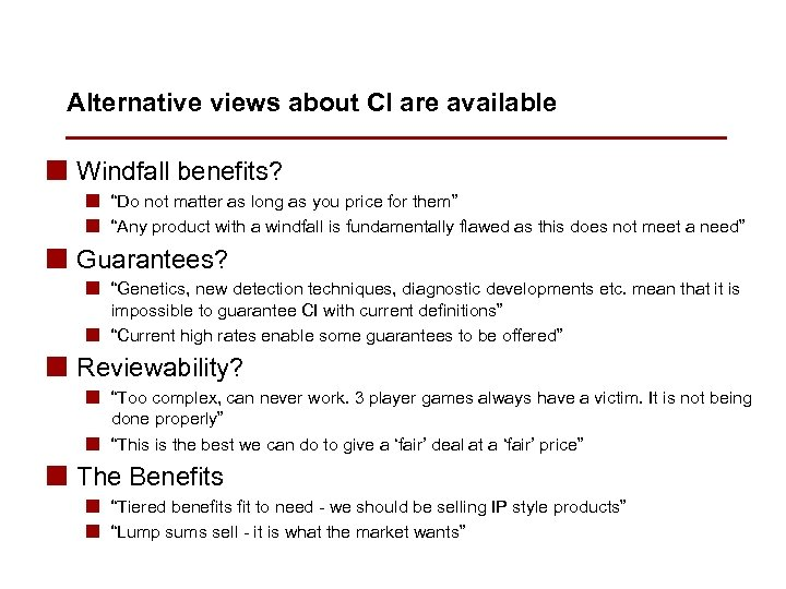 """Alternative views about CI are available n Windfall benefits? n """"Do not matter as"""