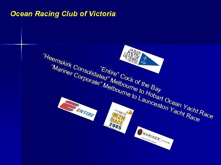 "Ocean Racing Club of Victoria ""He ems k ""Ma irk Con rine soli ""Entire"