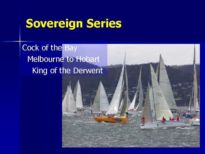 Sovereign Series Cock of the Bay Melbourne to Hobart King of the Derwent