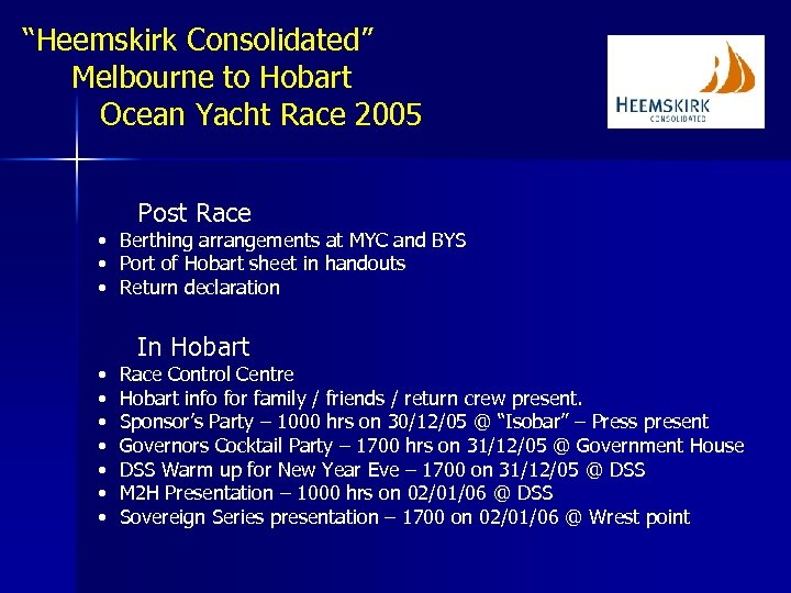 """Heemskirk Consolidated"" Melbourne to Hobart Ocean Yacht Race 2005 Post Race • Berthing arrangements"