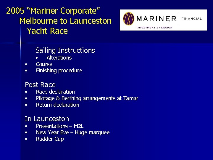 """2005 """"Mariner Corporate"""" Melbourne to Launceston Yacht Race Sailing Instructions • • • Alterations"""