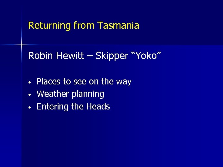 "Returning from Tasmania Robin Hewitt – Skipper ""Yoko"" • • • Places to see"