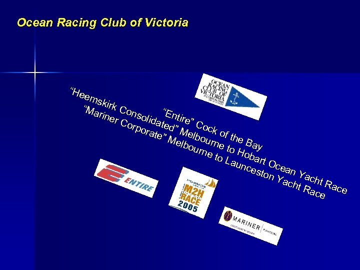 "Ocean Racing Club of Victoria ""He ems k ""Ma irk Con rine soli ""Entire"