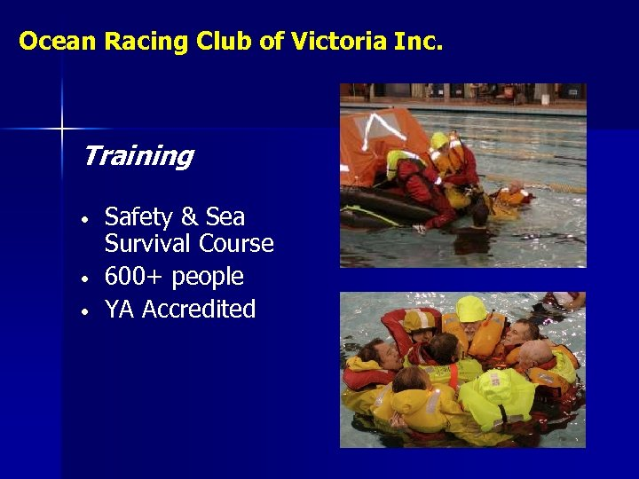 Ocean Racing Club of Victoria Inc. Training • • • Safety & Sea Survival