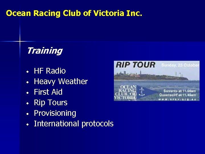 Ocean Racing Club of Victoria Inc. Training • • • HF Radio Heavy Weather