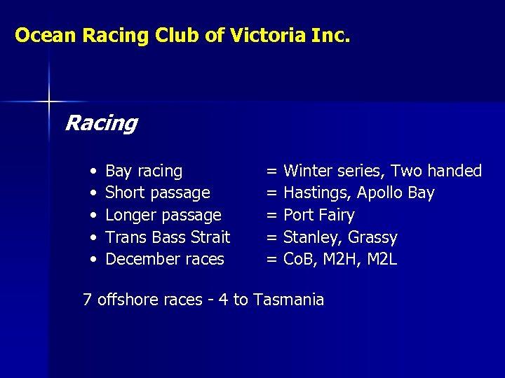 Ocean Racing Club of Victoria Inc. Racing • • • Bay racing Short passage