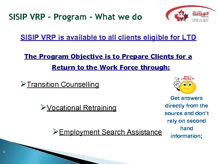 SISIP VRP – Program - What we do SISIP VRP is available to all