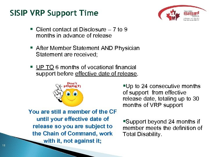 SISIP VRP Support Time Client contact at Disclosure – 7 to 9 months in