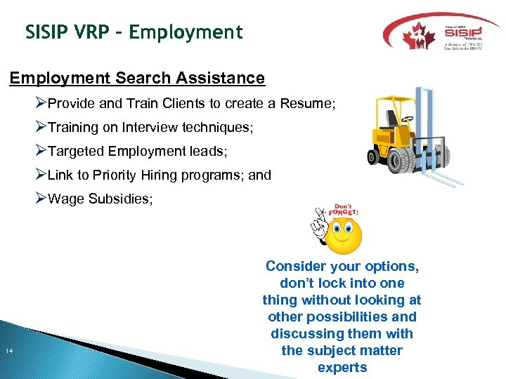 SISIP VRP - Employment Search Assistance Provide and Train Clients to create a Resume;