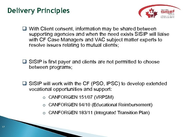 Delivery Principles q With Client consent, information may be shared between supporting agencies and