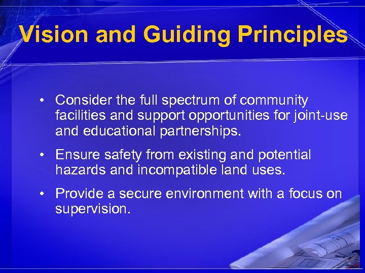 Vision and Guiding Principles • Consider the full spectrum of community facilities and support