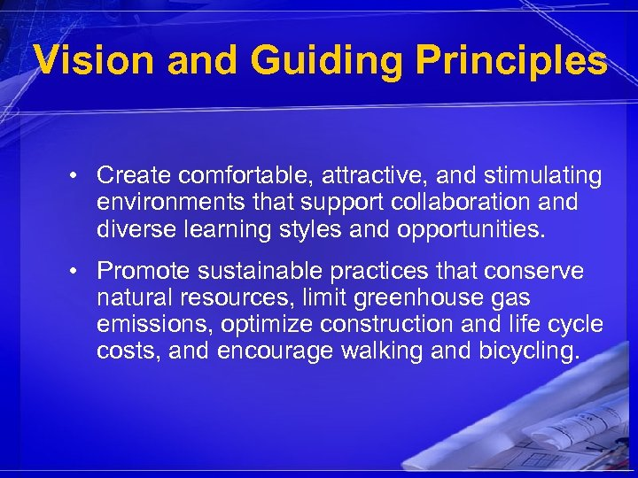 Vision and Guiding Principles • Create comfortable, attractive, and stimulating environments that support collaboration