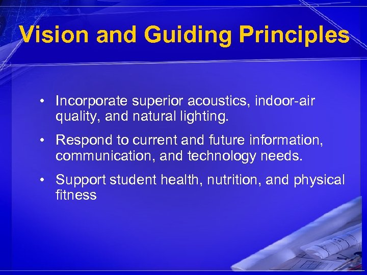 Vision and Guiding Principles • Incorporate superior acoustics, indoor-air quality, and natural lighting. •