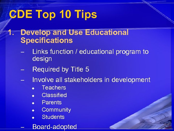 CDE Top 10 Tips 1. Develop and Use Educational Specifications – Links function /