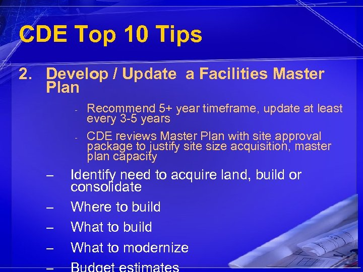 CDE Top 10 Tips 2. Develop / Update a Facilities Master Plan - -
