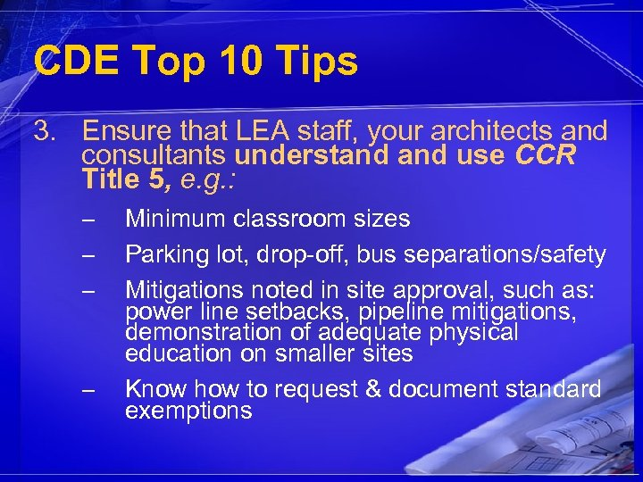 CDE Top 10 Tips 3. Ensure that LEA staff, your architects and consultants understand