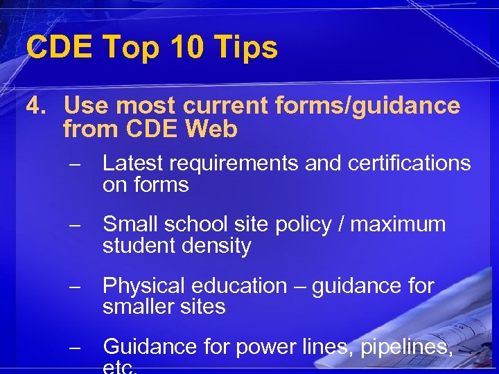 CDE Top 10 Tips 4. Use most current forms/guidance from CDE Web – Latest