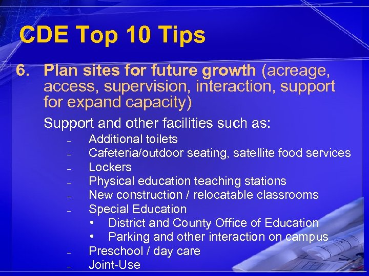 CDE Top 10 Tips 6. Plan sites for future growth (acreage, access, supervision, interaction,